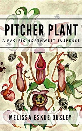 Pitcher Plant: A Pacific Northwest Suspense