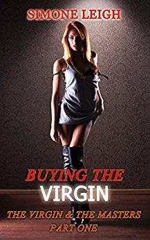 The Virgin and The Masters - Part One: Bondage and Submission with a Young Woman and her Masters - Kindle edition by Simone Leigh. Literature & Fiction Kindle eBooks @ Amazon.com.